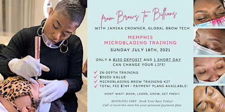 From Brows to Billions! Memphis  Microblading Brow Training tickets