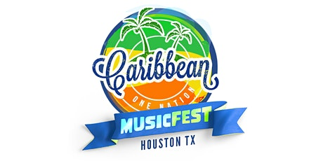 Caribbean One Nation Music Fest  2021 Houston TX *Amped Party Experience* tickets