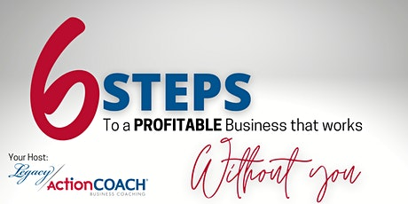 6 Steps to Making Your Business Work (so you don't have to) tickets