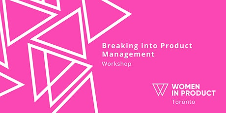 WIP Toronto | Breaking into Product Management Tickets