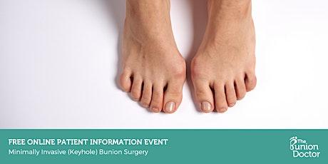 Minimally Invasive (Keyhole) Bunion Surgery - Patient Information Event tickets