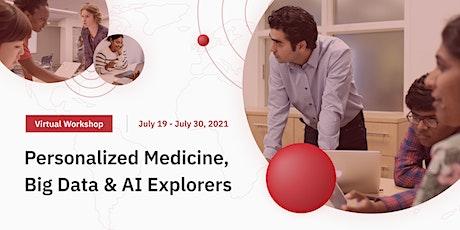Personalized Medicine, Big Data & AI Explorer's Workshop tickets