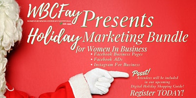 WBCFay Presents Holiday Marketing For Women In Business (6/15, 7/29, 8/19)