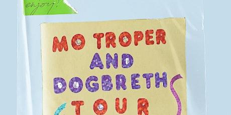 Mo Troper / Dogbreth tickets