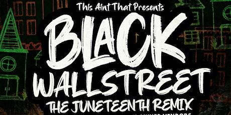 Black Wall Street: The Juneteenth Remix tickets