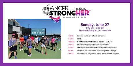 Cancer StrongHER Tennis - Free June 27, 2021 Class tickets