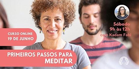 Primeiros Passos para Meditar. Curso Online ingressos