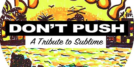 Sublime Tribute by Don't Push! tickets