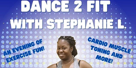 Dance2Fit with Stephanie L Dance Fitness Class tickets