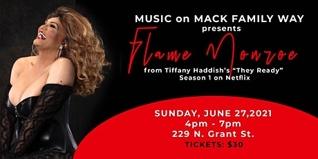 Music on Mack Family Way featuring Flame Monroe tickets