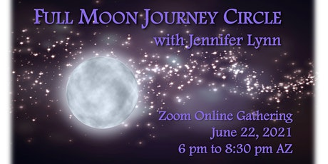 Full Moon Shamanic Journey Circle, June 22, 2021, with Jennifer Lynn tickets
