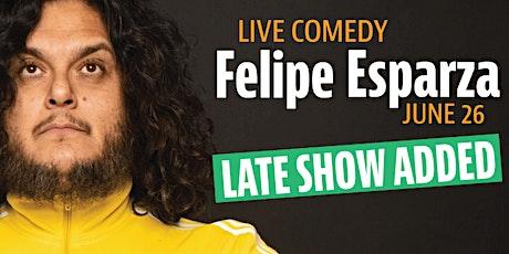 Felipe Esparza Comedy Show (Late Show) tickets