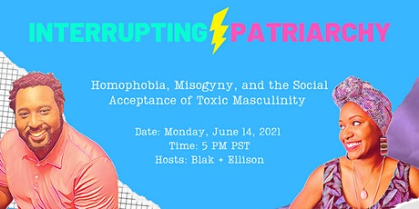 Interrupting Patriarchy | Homophobia, Misogyny, and Toxic Masculinity tickets