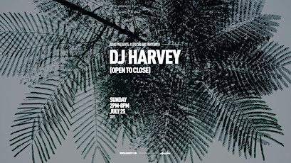 DJ Harvey (Open To Close) tickets