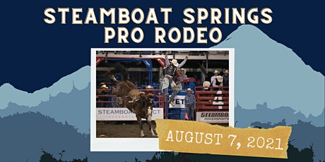 August 7, 2021  - Saturday Rodeo tickets