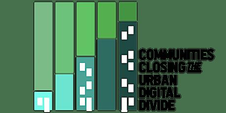 Communities Closing the Urban Digital Divide Community Listening Outreach tickets
