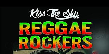 REGGAE ROCKERS AT KISS THE SKY tickets