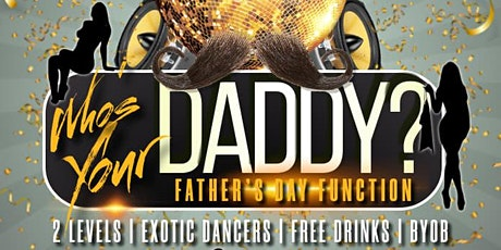 Who's Your Daddy? Father's Day Function tickets