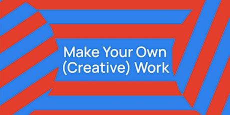 DIGITAL WORKSHOP | Make Your Own (Creative) Work tickets