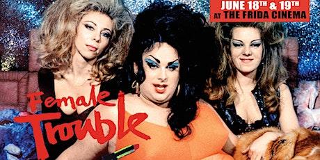FEMALE TROUBLE: The Frida Cinema tickets