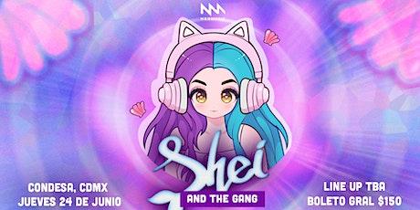 SHEI & THE GANG CIUDAD DE MÉXICO boletos