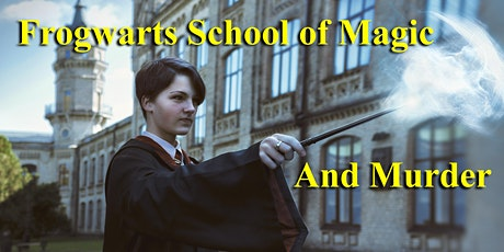 Frogwarts School of Magic & Murder ( A Murder Mystery Dinner) tickets