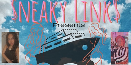 $neaky Links presents: Boats & Hoes tickets
