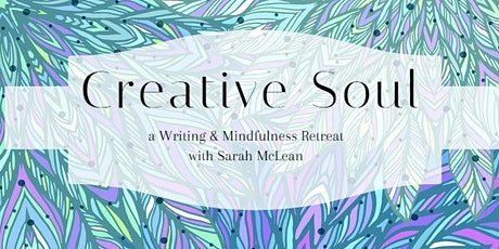 Creative Soul -  Mindfulness Meditation & Writing Retreat tickets
