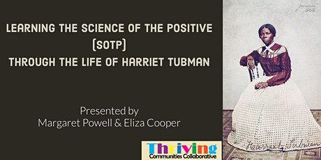Learning the Science of the Positive through the Life of Harriet Tubman tickets