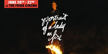 PORTRAIT OF A LADY ON FIRE: The Frida Cinema tickets