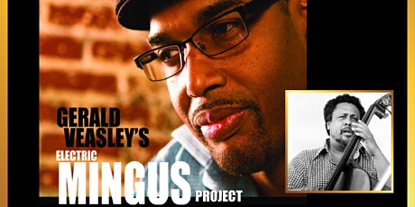 Gerald Veasley's ELECTRIC MINGUS PROJECT- A Tribute to Charles Mingus tickets