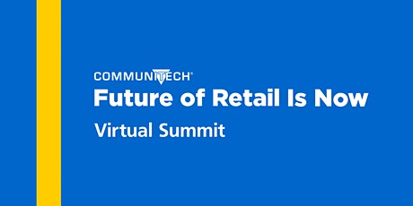 Future of Retail Is Now | Virtual Summit tickets