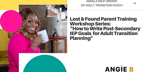 """""""How to Write Post-Secondary IEP Goals  for Adult Transition Planning"""" tickets"""