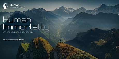 Human Immortality - International Conference bilhetes