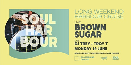 Glass Island pres. Soul Harbour Long Weekend- Brown Sugar - Mon 14th June tickets