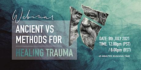 Ancient & Modern Modalities for Healing Trauma tickets