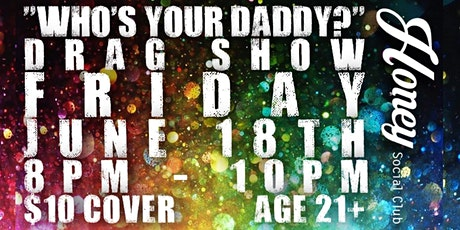 """""""Who's Your Daddy?"""" Drag Show tickets"""