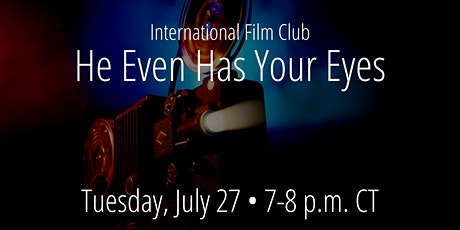International Film Club: He Even Has Your Eyes tickets