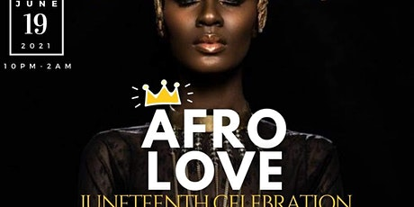 AFRO LOVE: An Afro-Caribbean Experience (Juneteenth Edition) tickets