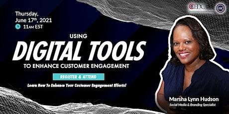 Using Digital Tools To Enhance Customer Engagement tickets
