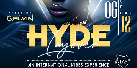HYDE LAYOVER - AN INTERNATIONAL VIBES EXPERIENCE tickets