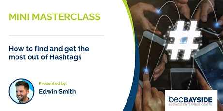 MINI MASTERCLASS - How to find and get the most out of Hashtags biglietti