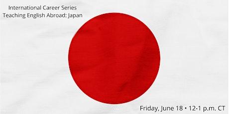 International Career Series: Teaching English Abroad: Japan Tickets