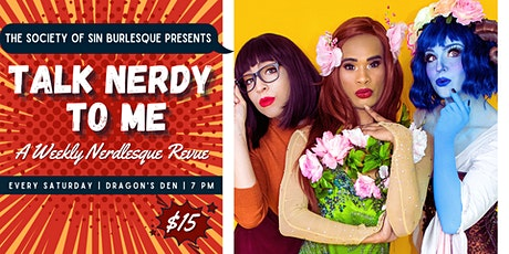 Talk Nerdy To Me: A Weekly Nerdlesque Revue tickets
