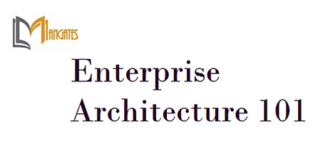 Enterprise Architecture 101 4 Days Virtual Live Training in Singapore tickets