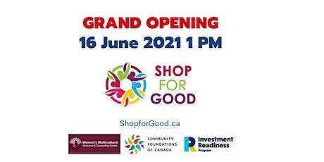 ShopforGood.ca Grand Opening tickets