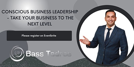 Conscious Business Leadership - Take your business to the next level tickets