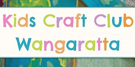 Kids Craft Classes Wangaratta -Prep - Grade 2 School Holidays tickets