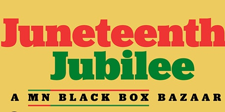 Juneteenth Jubilee- A MN Black Box Bazaar tickets
