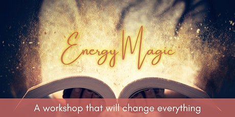 Energy Magic ~ A practice of true energetic empowerment tickets